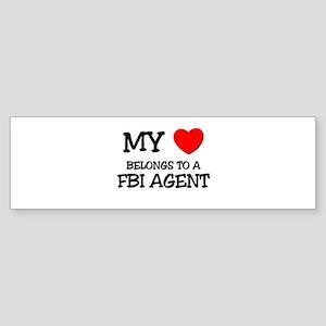 My Heart Belongs To A FBI AGENT Bumper Sticker