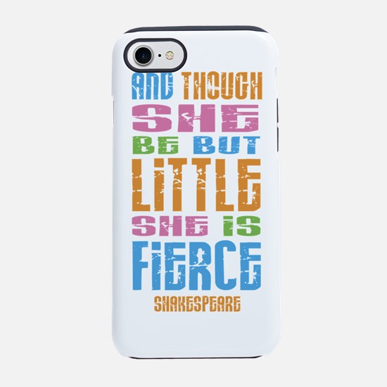 Though She Be But Little She i iPhone 7 Tough Case