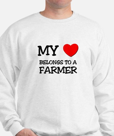 My Heart Belongs To A FARMER Sweatshirt