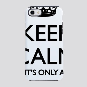 Keep Calm... it's only a Bomb iPhone 7 Tough Case