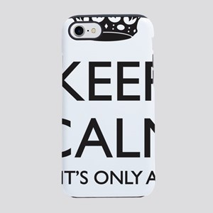 Keep Calm, Its only a Bomb iPhone 7 Tough Case