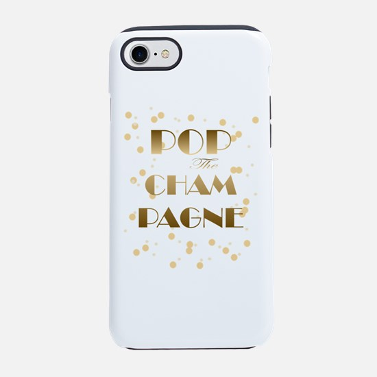 Girly pop the champagne iPhone 7 Tough Case