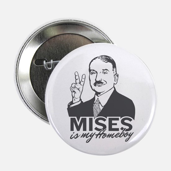 """Mises Is My Homeboy 2.25"""" Button"""
