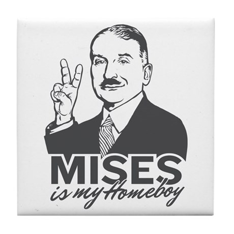 Mises Is My Homeboy Tile Coaster