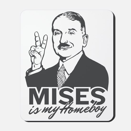 Mises Is My Homeboy Mousepad