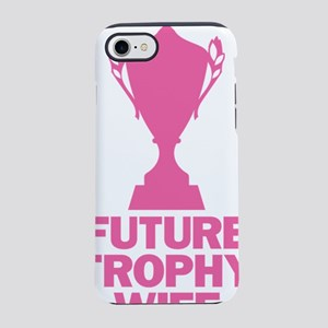 Future Trophy Wife iPhone 7 Tough Case