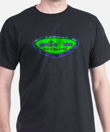 Not of this world! Black T-Shirt