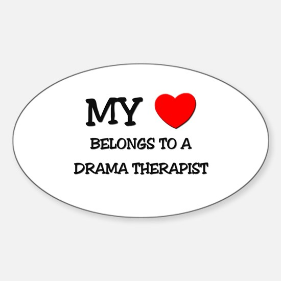 My Heart Belongs To A DRAMA THERAPIST Decal