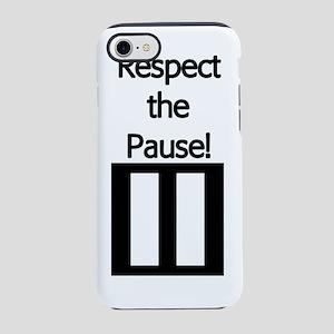 RespectthePause copy iPhone 7 Tough Case