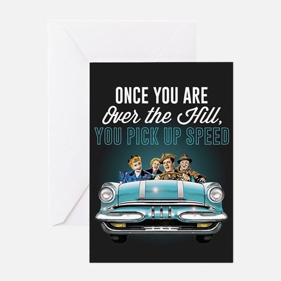 Over the Hill Pick Up Speed Greeting Card
