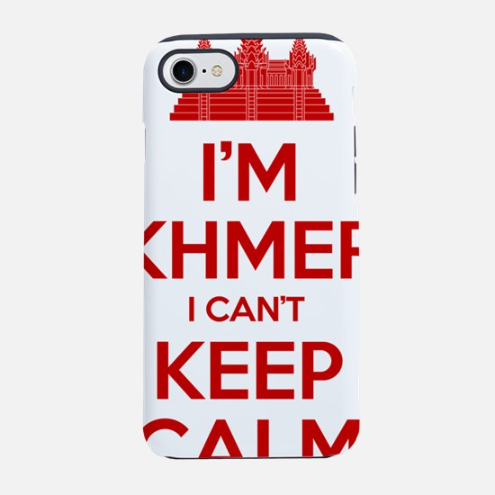 I'm Khmer I Can't Keep Calm iPhone 7 Tough Case