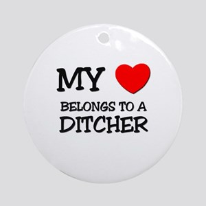 My Heart Belongs To A DITCHER Ornament (Round)