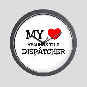 My Heart Belongs To A DISPATCHER Wall Clock