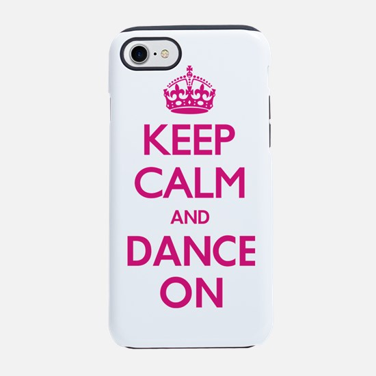 Keep Calm and Dance iPhone 7 Tough Case