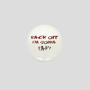 Back off I'm gonna fart! Mini Button