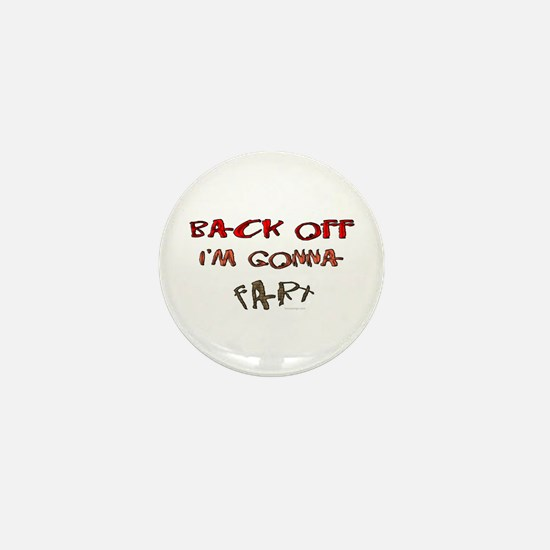 Back off I'm gonna fart! Mini Button
