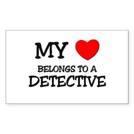 My Heart Belongs To A DETECTIVE Sticker (Rectangle
