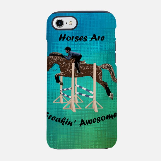 Horses Are Freakin' Awesome iPhone 7 Tough Case