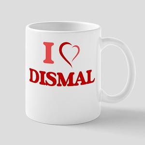 I love Dismal Mugs