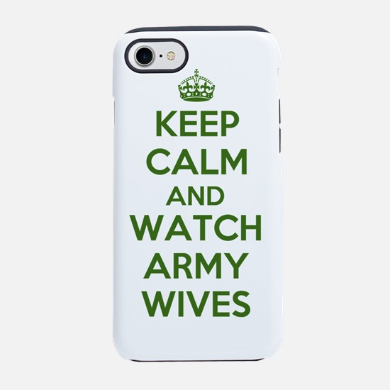Keep Calm and Watch Army Wives iPhone 7 Tough Case