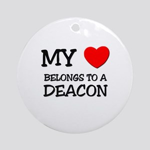 My Heart Belongs To A DEACON Ornament (Round)