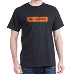 Men At Work Sign 1 Black T-Shirt