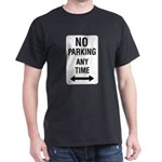 No Parking Any Time Sign Black T-Shirt