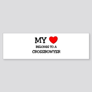 My Heart Belongs To A CROSSBOWYER Bumper Sticker