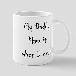 Daddy likes my tears Mug