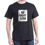 No Right Turn Sign Black T-Shirt