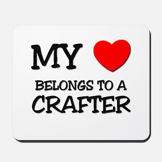 My Heart Belongs To A CRAFTER Mousepad