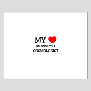 My Heart Belongs To A COSMOLOGIST Small Poster