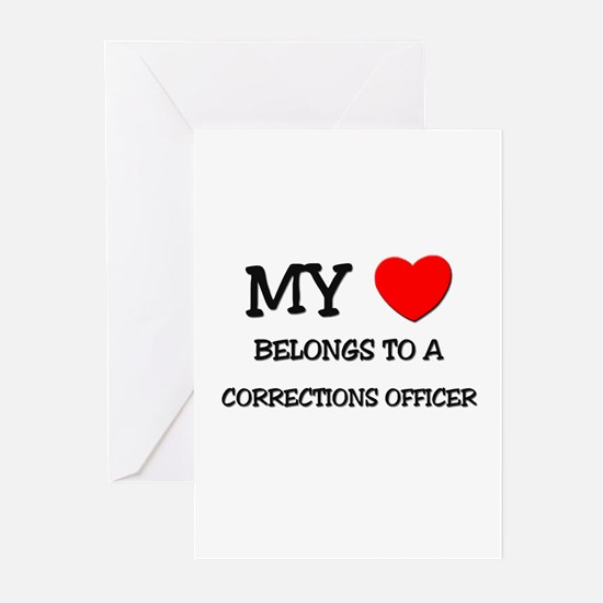 My Heart Belongs To A CORRECTIONS OFFICER Greeting