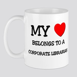 My Heart Belongs To A CORPORATE LIBRARIAN Mug