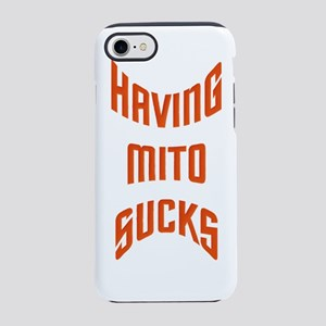 MITO-HAVINGMITOSUCKS-02rd iPhone 7 Tough Case