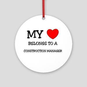 My Heart Belongs To A CONSTRUCTION MANAGER Ornamen