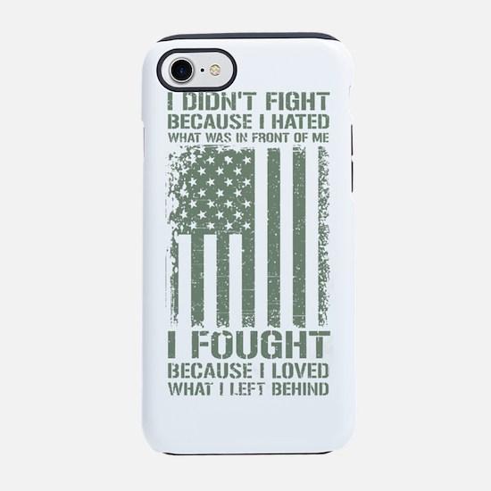 American Veteran -I Didn't Fig iPhone 7 Tough Case