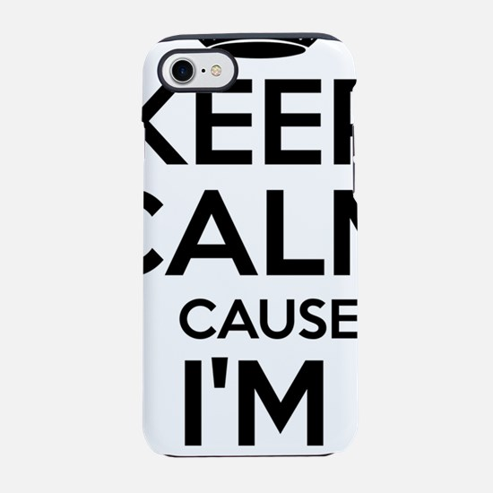 Keep Calm Cause I'm Sexy iPhone 7 Tough Case