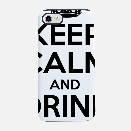 Keep Calm and Drink... iPhone 7 Tough Case