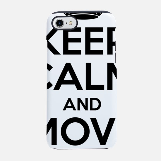 Keep Calm And Move On iPhone 7 Tough Case
