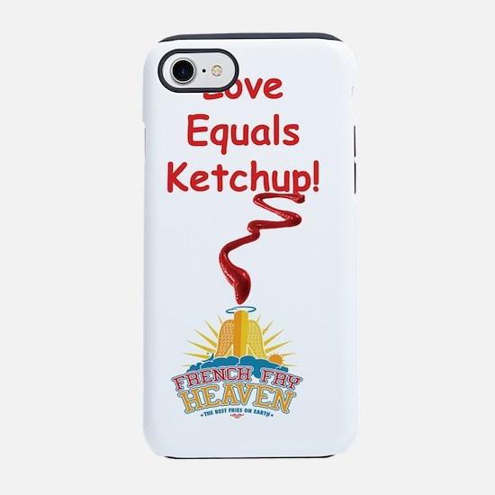 Love = Ketchup 2 iPhone 7 Tough Case