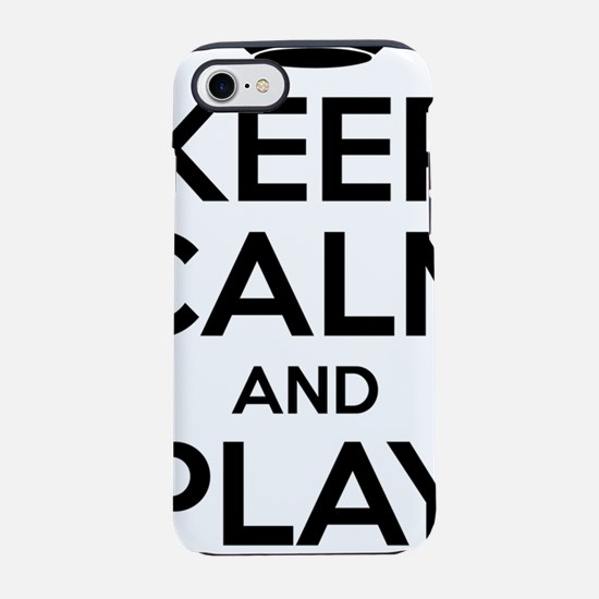Keep Calm And Play On iPhone 7 Tough Case