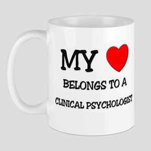 My Heart Belongs To A CLINICAL PSYCHOLOGIST Mug