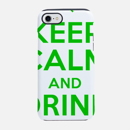 Keep Calm and Drink On iPhone 7 Tough Case