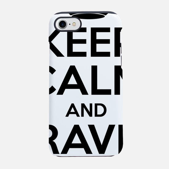 Keep Calm And Rave On iPhone 7 Tough Case