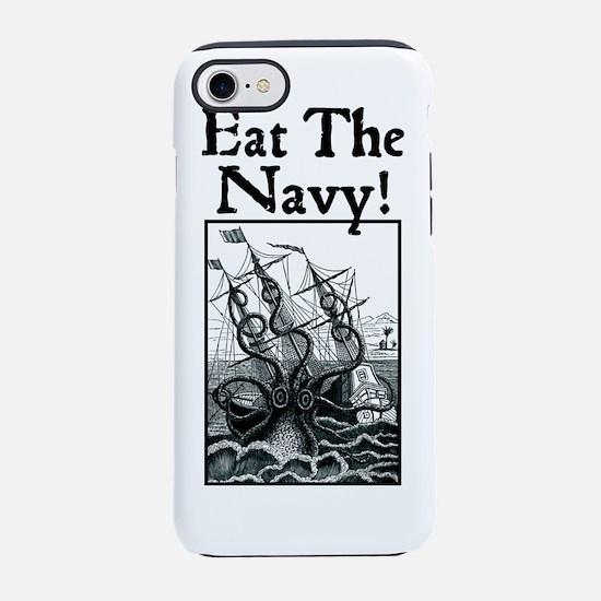 Eat The Navy! iPhone 7 Tough Case