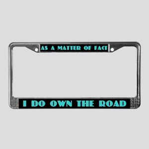 Own the Road License Plate Frame