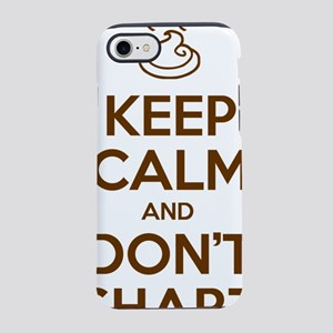 Keep Calm and Don't Shart iPhone 7 Tough Case