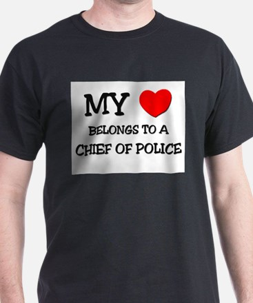 My Heart Belongs To A CHIEF OF POLICE T-Shirt