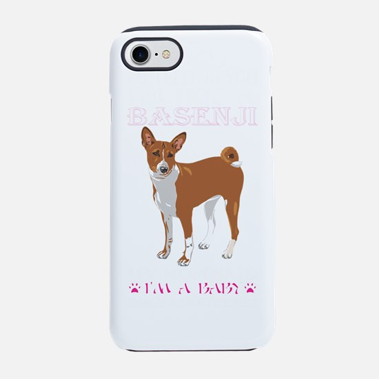 Im Telling You Im Not Basenji  iPhone 7 Tough Case